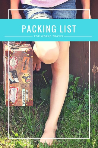 What to Pack for World Travel: Packing list with advice and tips for females planning a long-term trip.
