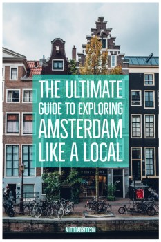 The Ultimate Guide to Exploring Amsterdam Like A Local