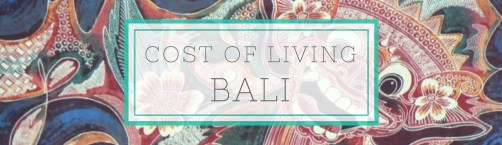 Cost of Living in Bali, Indonesia