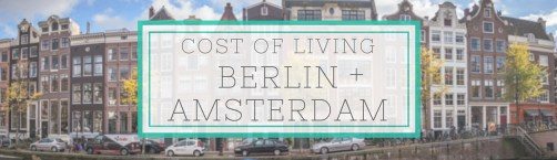 Cost of Living Guide for Amsterdam & Berlin