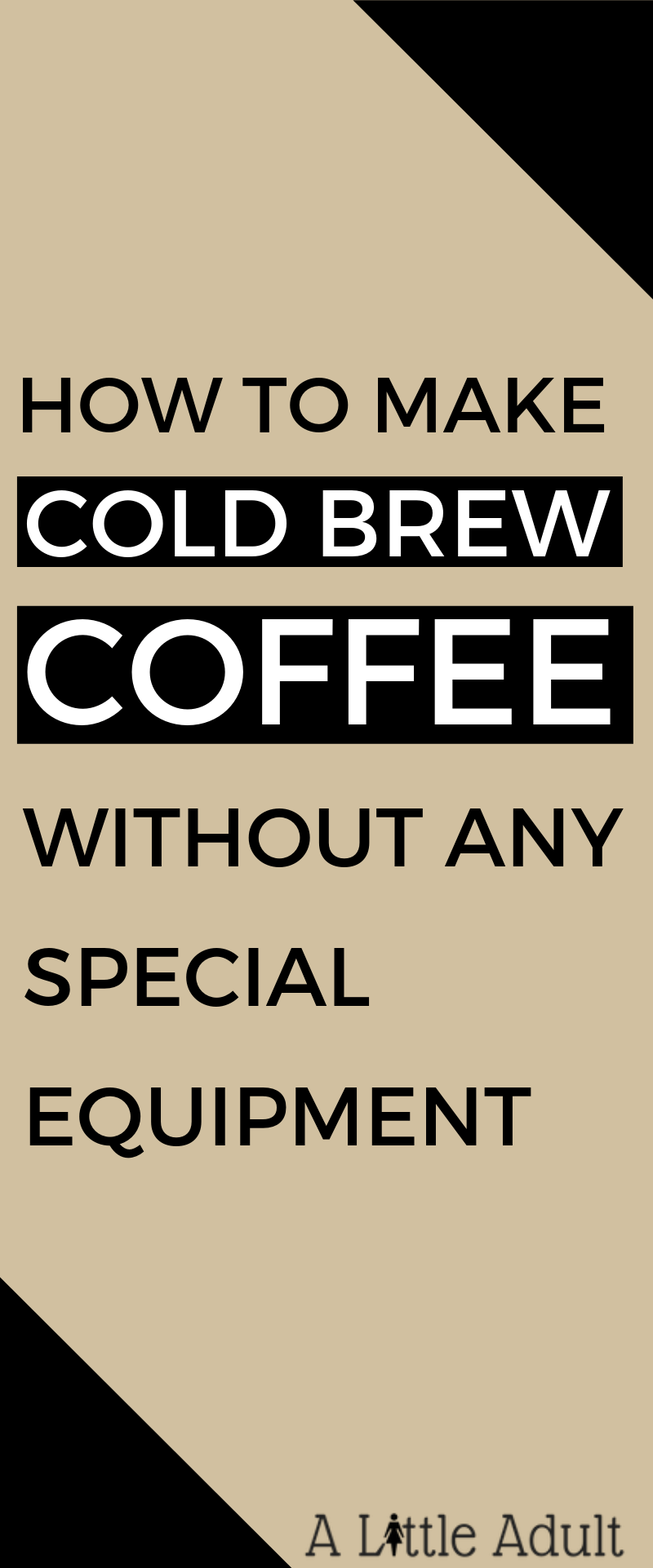 How To Make Cold Brew Coffee Without Any Special Equipment