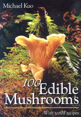 100 edible mushrooms by Michael Kuo
