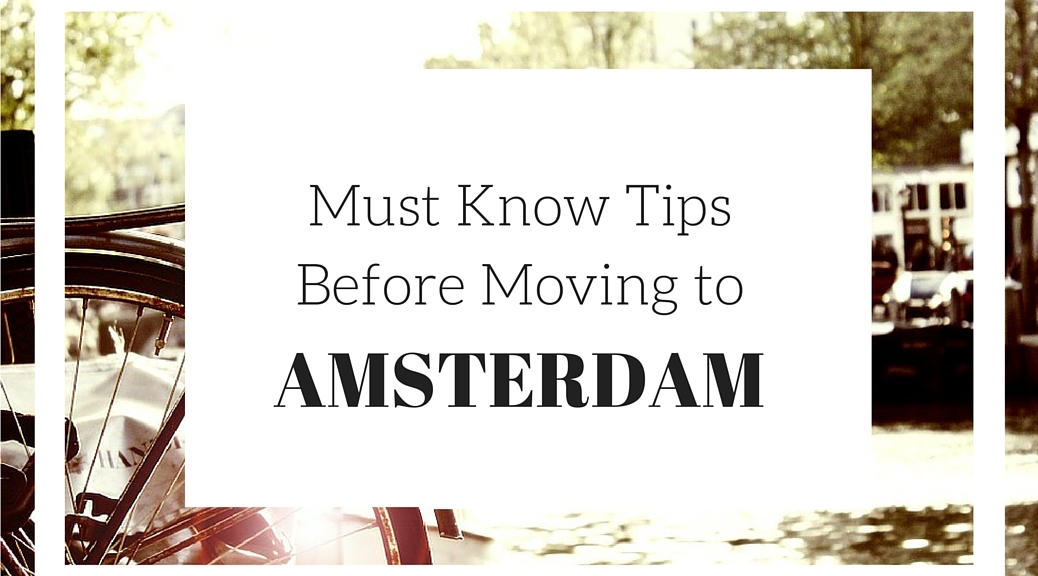 Things You Need to Know Before Moving to Amsterdam