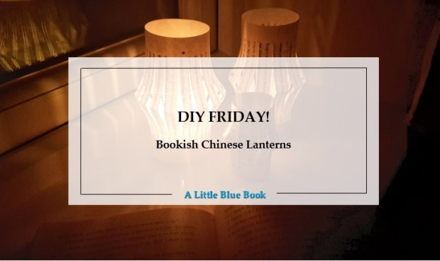 DIY Friday – Bookish Chinese Lanterns