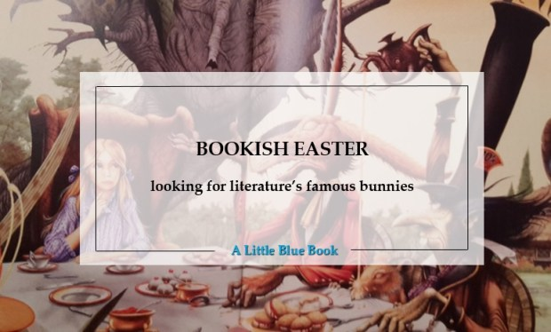 Bookish Easter - Looking for literature's famous bunnies