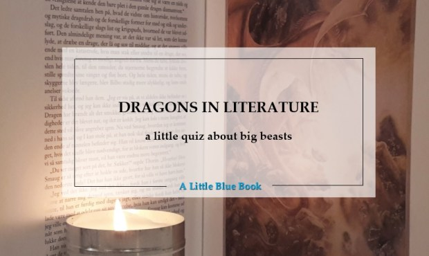 Dragons in Literature a little quiz about big beasts