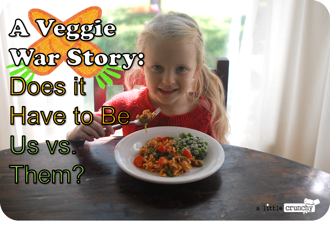 A Veggie War Story: Does it Have to Be Us vs. Them?