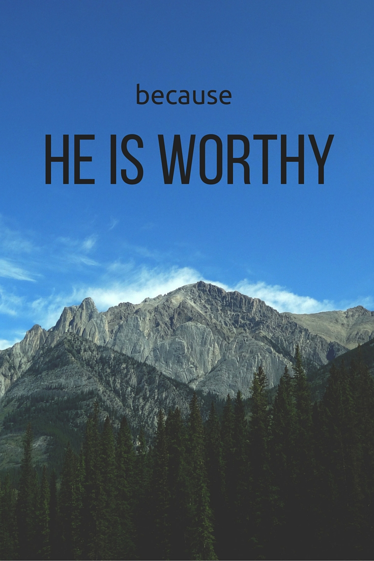 using your blog for the glory of god because he is worthy