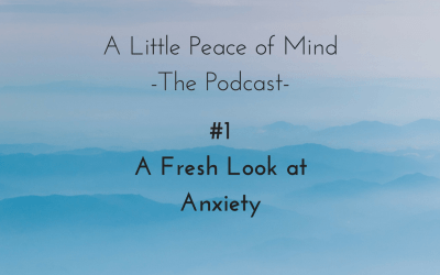 Episode 1: A Fresh Look at Anxiety
