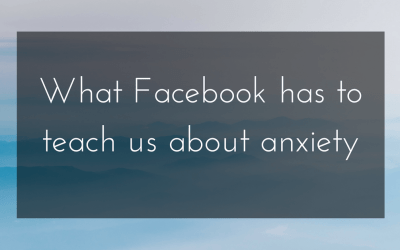 What Facebook has to teach us about anxiety