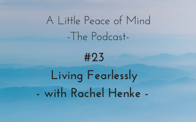 Episode 23: Living Fearlessly with Rachel Henke