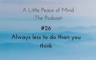 Episode 26: Always Less To Do Than You Think