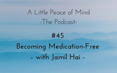Episode 45: Becoming Medication-Free with Jamil Hai