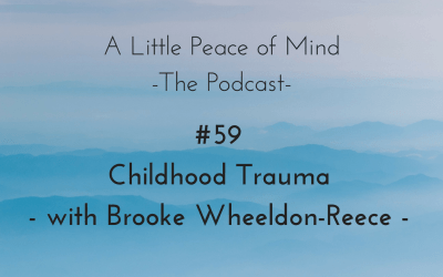 Episode 59 – Childhood Trauma with Brooke Wheeldon-Reece