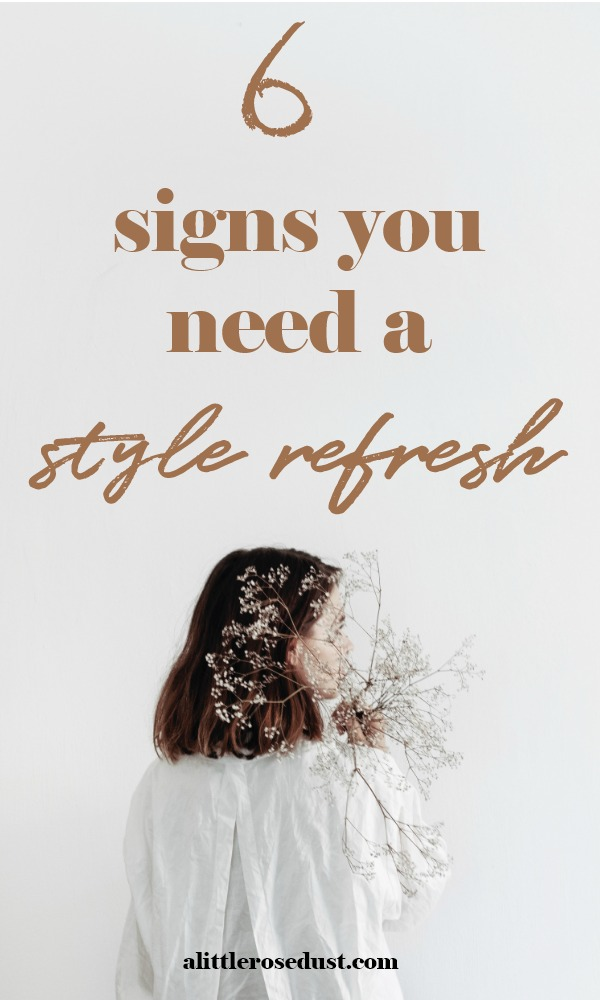 6 signs you need a style refresh