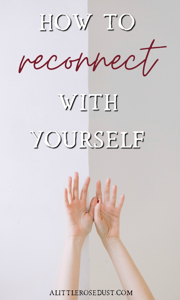 how to reconnect with yourself