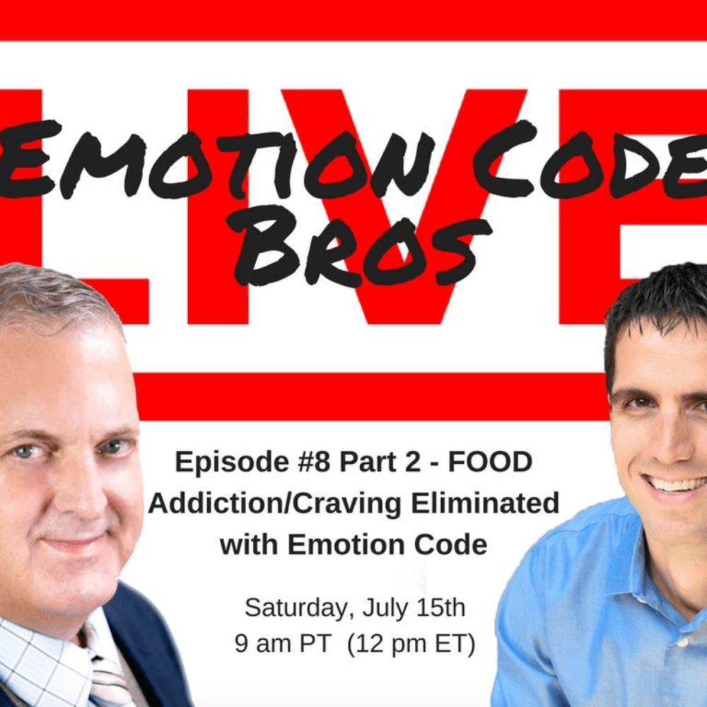 Episode #9 Part II FOOD Addiction/Craving eliminated with the Emotion Code with Michael Losier and John Inverarity