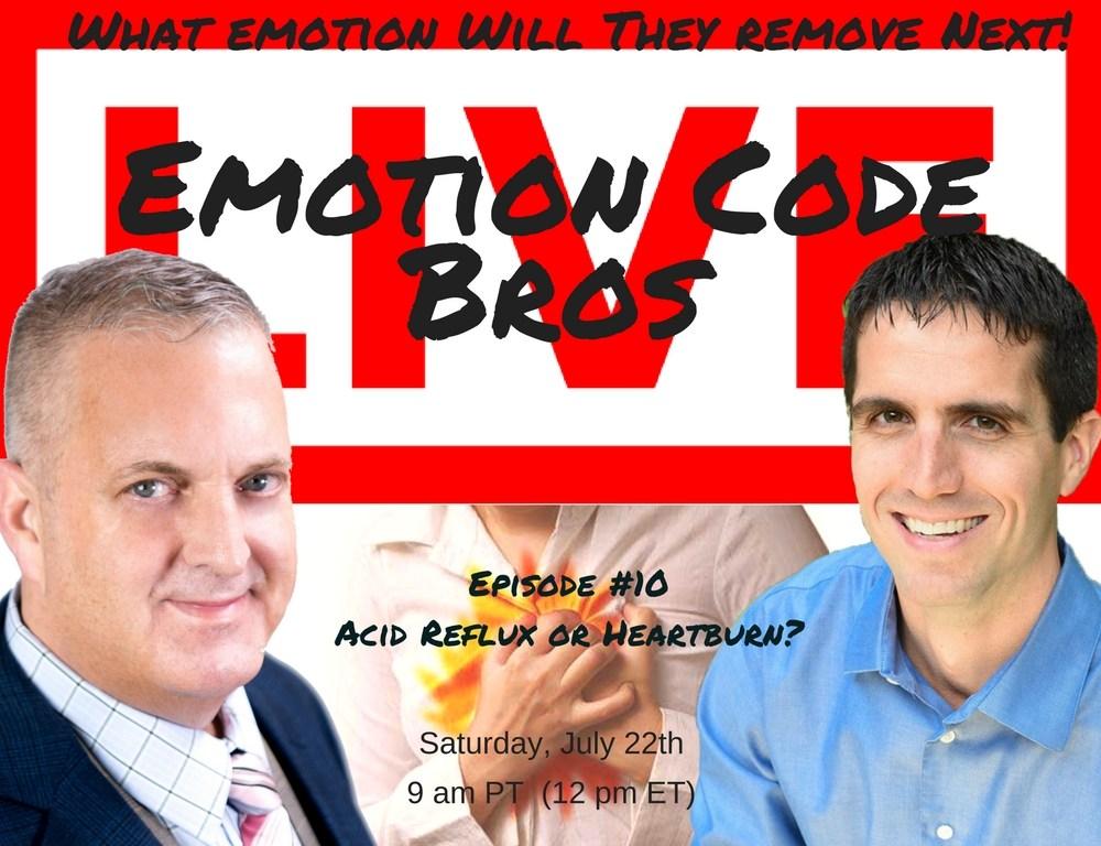 Episode #10 Emotion Code Bros Show – Acid Reflux or Heartburn? Michael Losier and John Inverarity