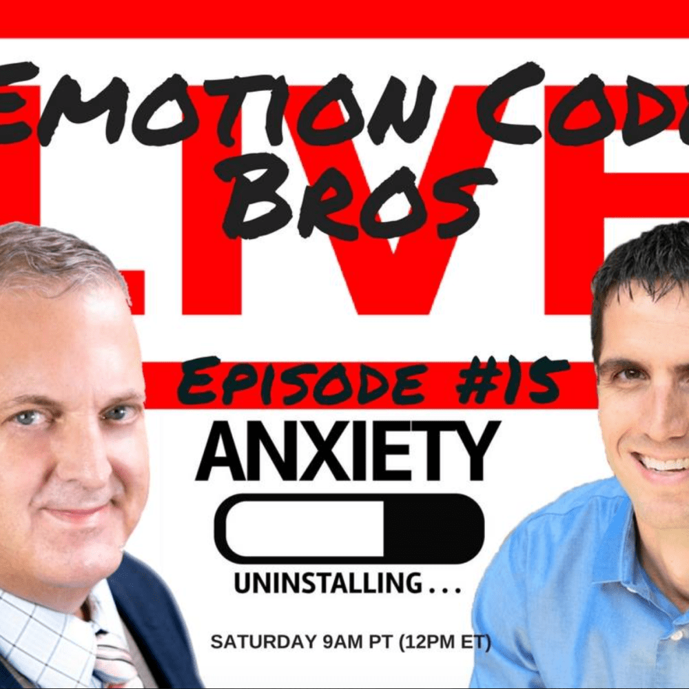 Episode #15 Social Anxiety/Anxiety The Emotion Code Bros give a live Emotion Code session.