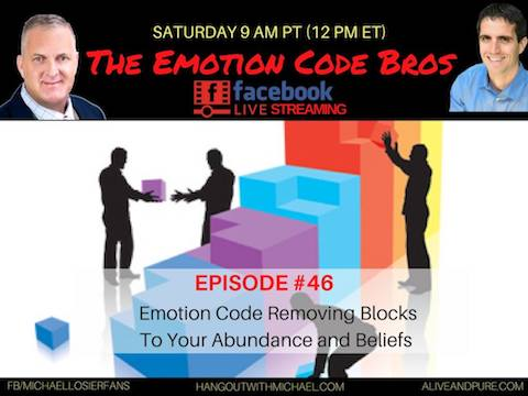 Episode #46 Emotion Code Removing Blocks to YOUR Abundance and Beliefs Michael Losier and John Inverarity