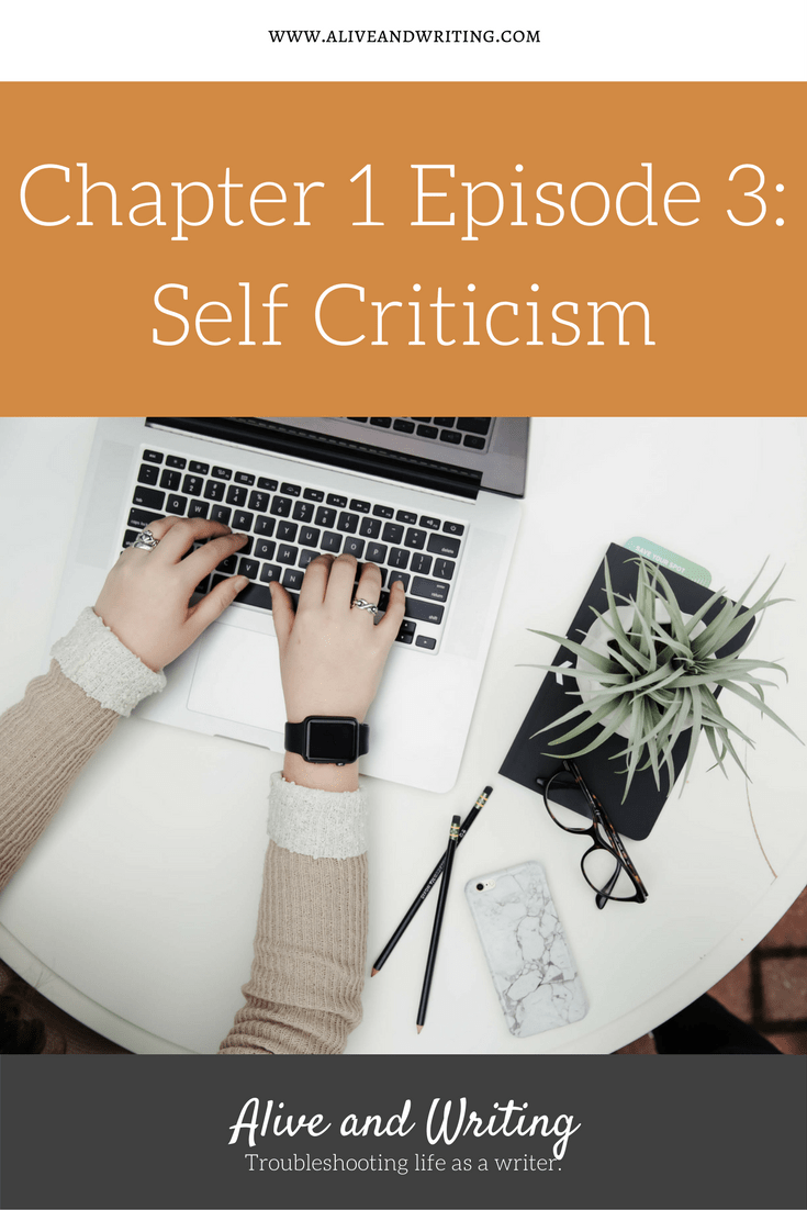 Alive & Writing | Chapter 1 Episode 3 Self Criticism