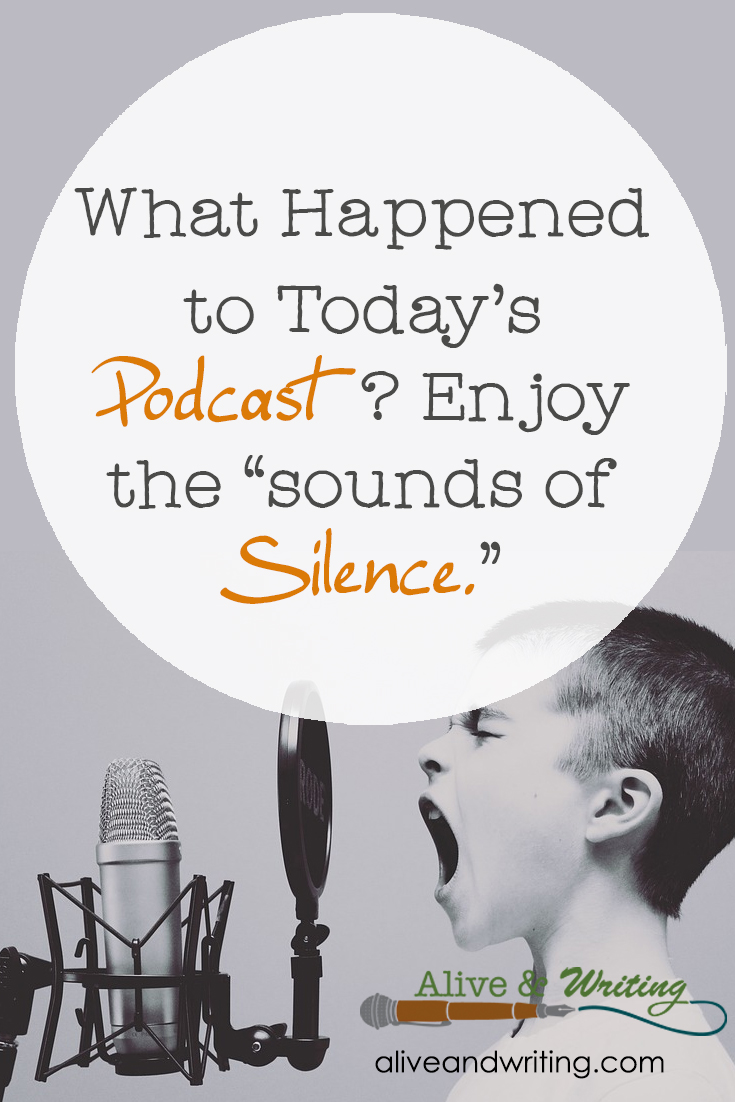 "What Happened to Today's Podcast ? Enjoy the ""sounds of Silence."""