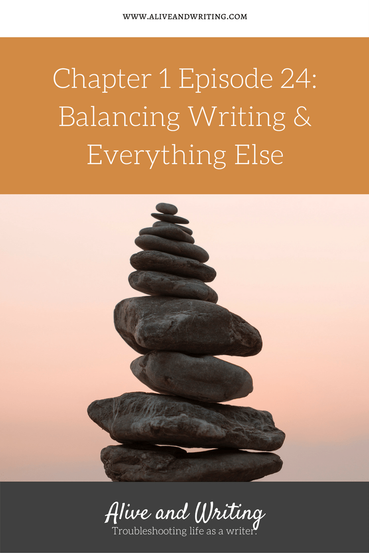 Chapter 1 Episode 24 Balancing Writing and Everything Else