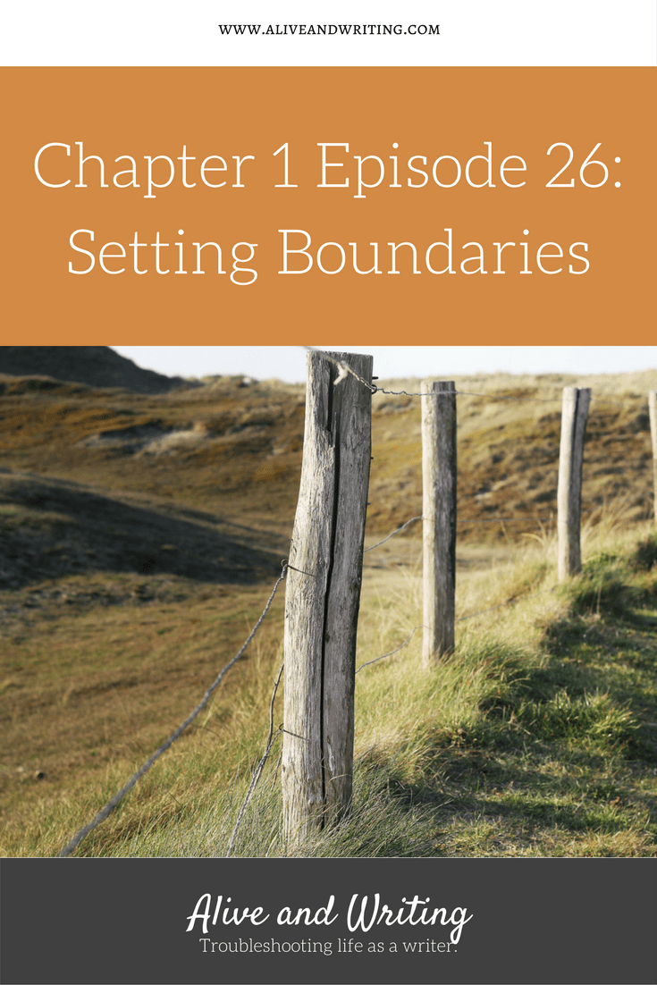 Alive and Writing Chapter 1 Episode 26 Setting Boundaries
