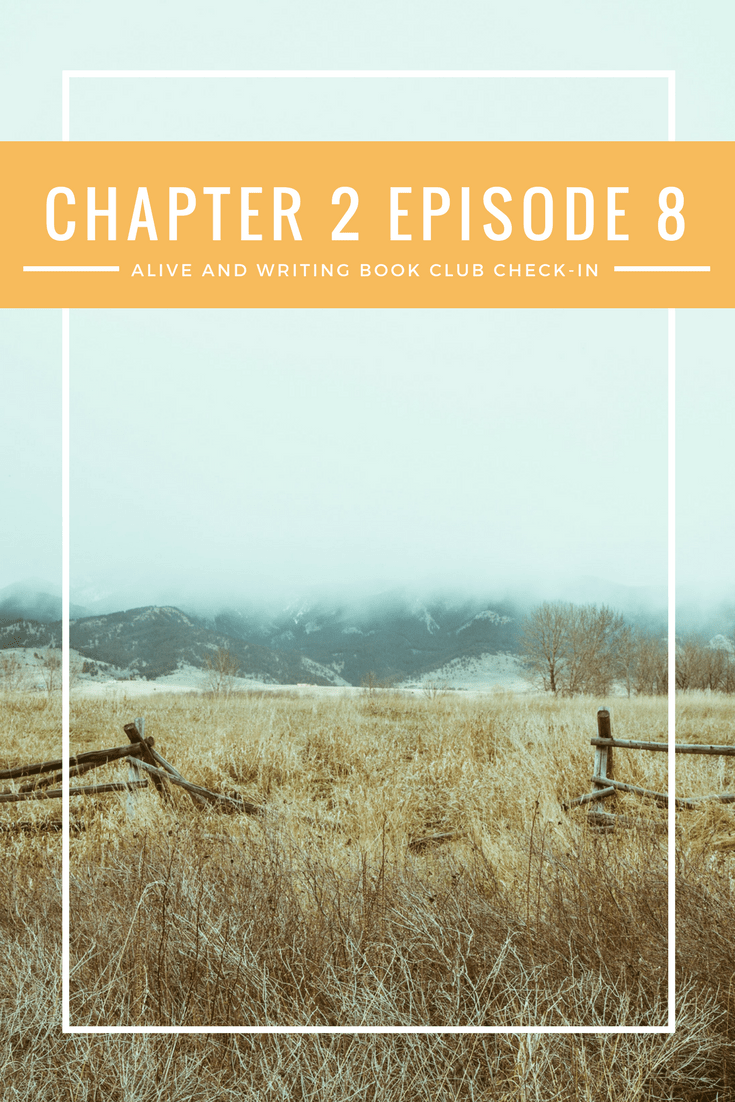 Alive and Writing Podcast Chapter 2 Episode 8 Book Club Check In 2