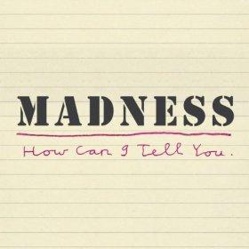 Madness new single