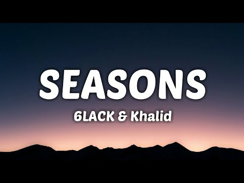 Khalid-6LACK-seasons