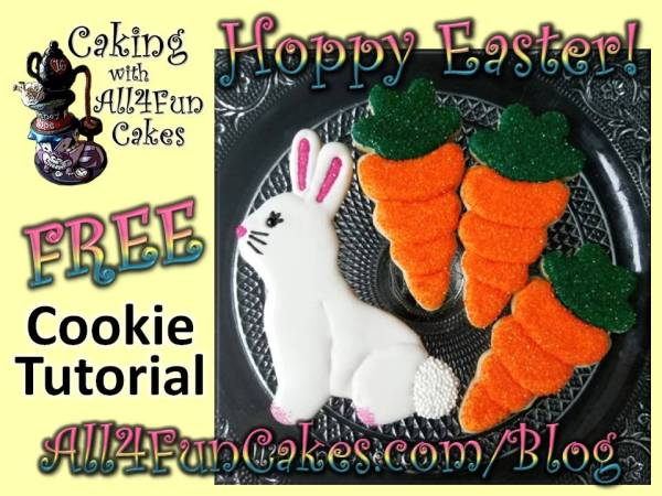 Easter Bunny and Carrots Cookie Decorating Tutorial by Caking with All4Fun Cakes LLC 2018