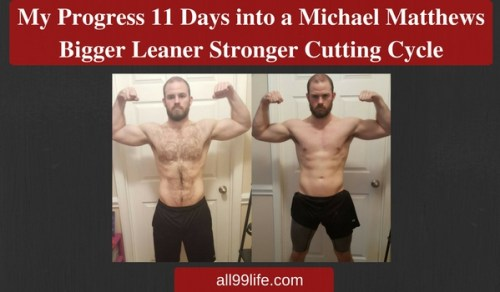 Progress Pic Bigger Leaner Stronger Michael Matthews Cutting diet all99life.com