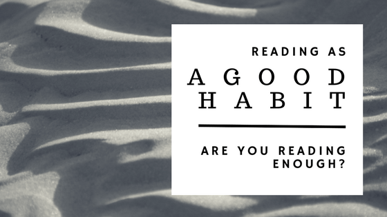 Reading as a Good Habit