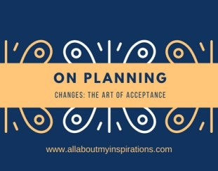 on-planning-changes-the-art-of-acceptance