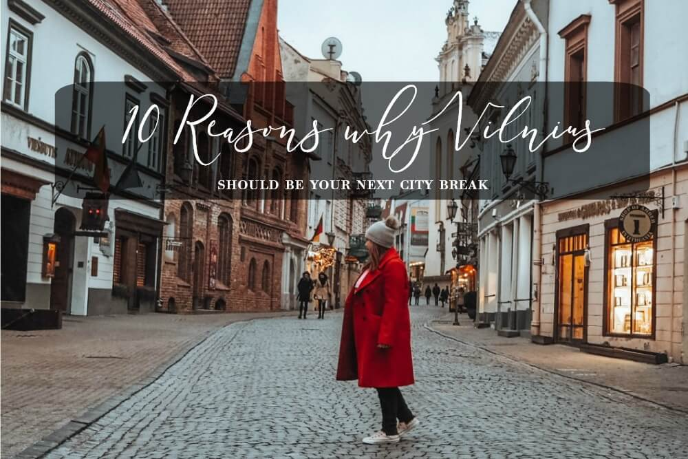 Ten Reasons why Vilnius should be your next city break all about RosaLilla
