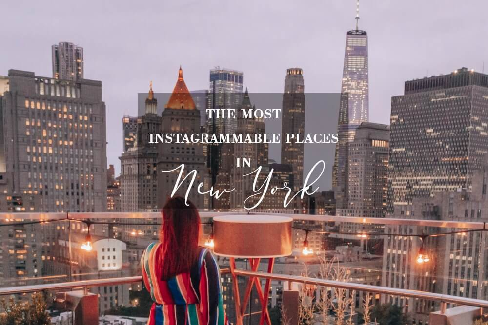 The most instagrammable places in New York. All about RosaLilla travel blog www.allaboutrosalilla.com