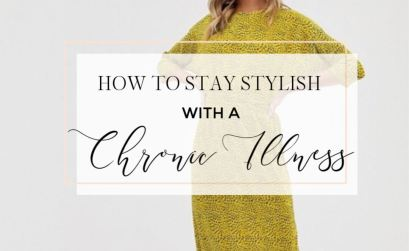 Fashion and Chronic illness. How to stay Stylish with a Chronic Illness. Read more on www.allaboutrosalilla.com