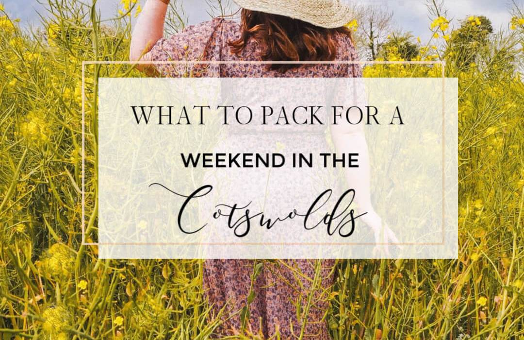 Your essential guide of what to pack for the Cotswolds. A summer weekend getaway in the Cotswolds #summerfashion #englishcountryside #cotswolds #cotswoldspacking