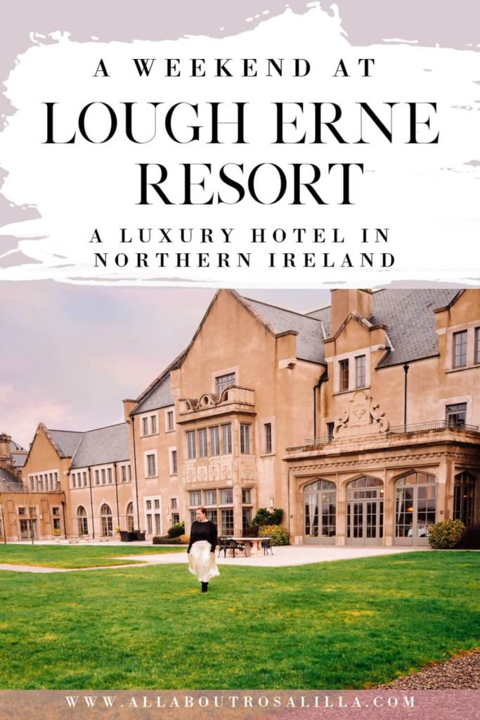 Main hotel building of Lough Erne resort with text overlay of A weekend at Lough Erne Resort, a luxury hotel in Northern Ireland