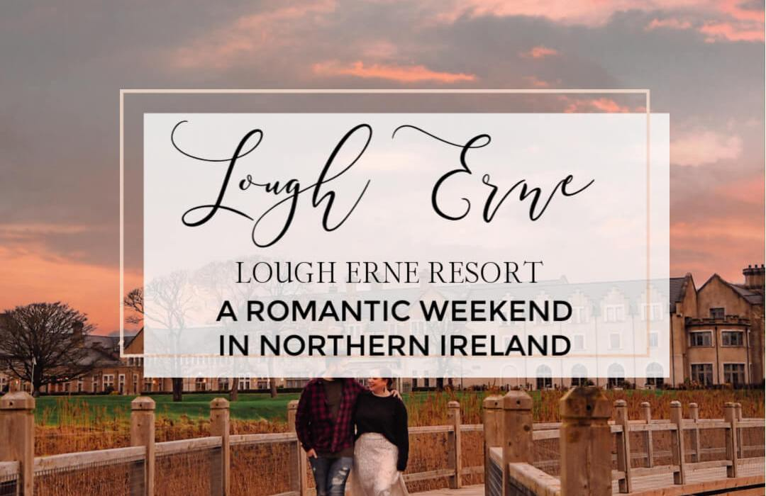 Couple walking hand and hand at sunset with text overlay Lough Erne Resort a romantic weekend in Northern Ireland