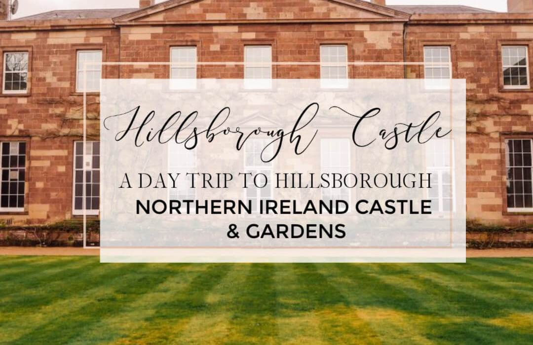 Hillsborough Castle Northern Ireland with text overlay