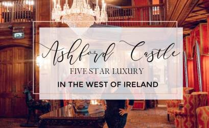 Image with text overlay luxury hotels ireland. What is it really like to stay in Ashford Castle Hotel in Ireland