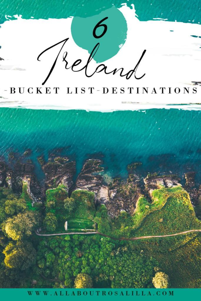 Image of Irish coast with text overlay 6 Ireland bucket list destinations