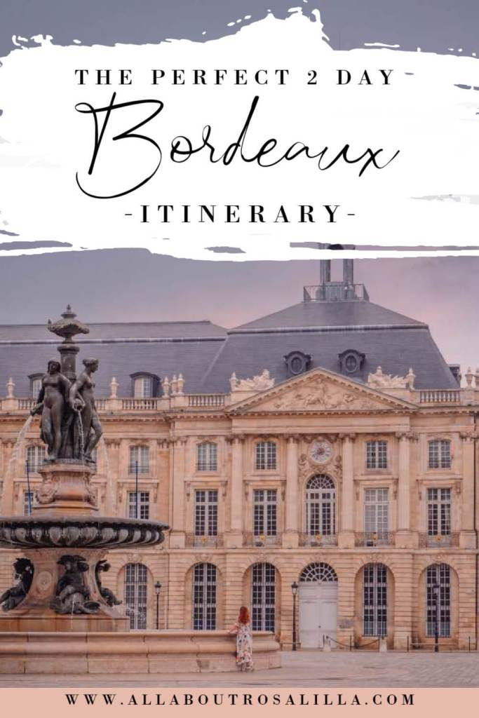 The perfect two day Bordeaux itinerary