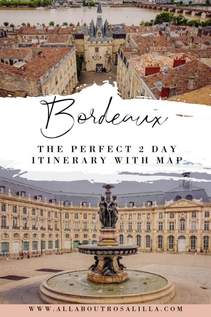 Bordeaux the perfect 2 day itinerary with map