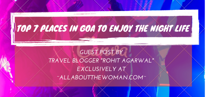 Top 7 Places in Goa to Enjoy the Night Life