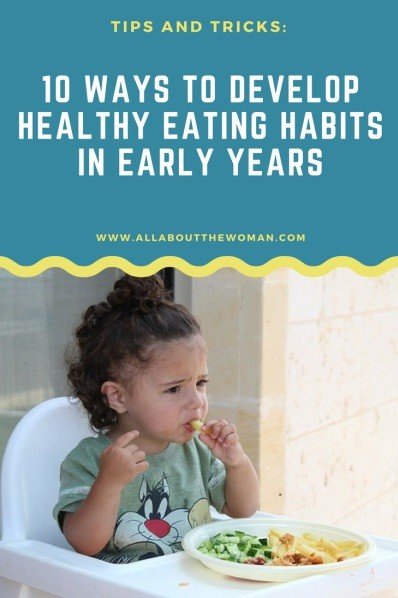 10 ways to develop Healthy eating habits in Early years