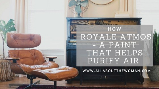 How Royale Atmos - A Paint that Helps Purify Air #CleanAirBeautifulHomes