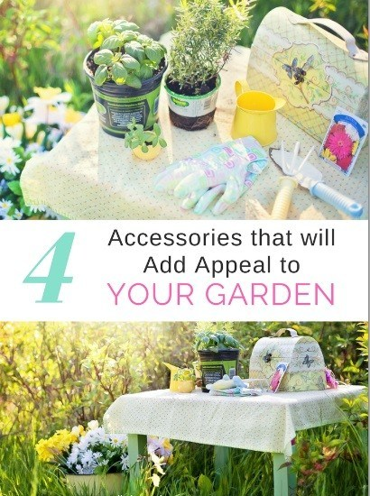 4 Accessories that will Add Appeal to Your Garden